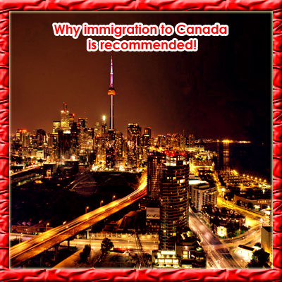 Why immigration to Canada is recommended!