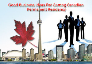 good-business-ideas-for-getting-canadian-permanent-residency-2-4-13