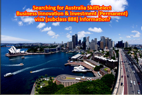 searching-for-australia-skillselect-business-innovation-&-investment-permanent-visa-subclass-888-information-3-4-13