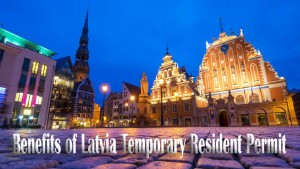 Benefits-of-Latvia-Temporary-Resident-Permit