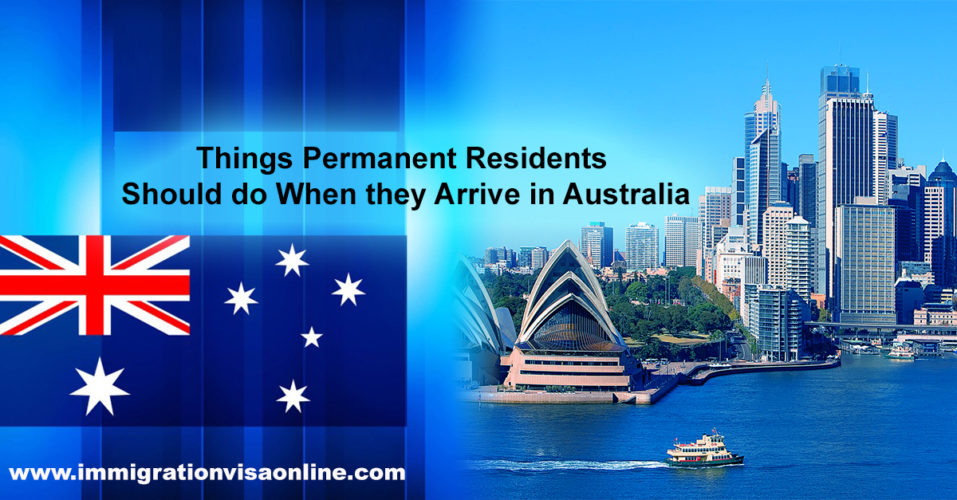 Things Permanent Residents Should do When they Arrive in Australia